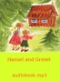 Hansel and Gretel - audiobook mp3